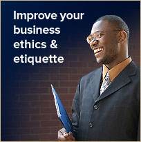 Improve your business ethics & etiquette